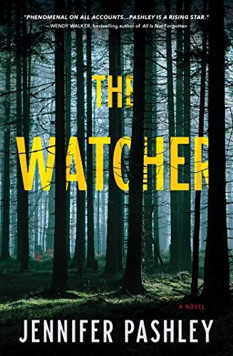 The Watcher: A Novel (A Kateri Fisher Novel Book 1) by [Jennifer Pashley]