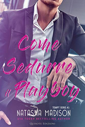 Come sedurre il playboy (Tempt Serie Vol. 2) di [Natasha  Madison, Martina  Presta]