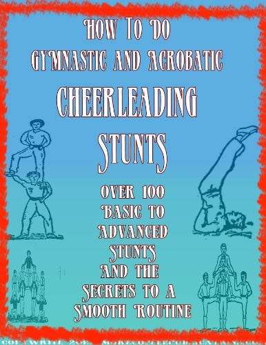How To - A Book of Tumbling Tricks, Pyramids and Gymnastic Games | Basic Gymnastics | How to Gymnastics (English Edition)