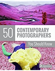 50 contemporary photographers you should know: You Should Know