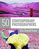 Image of 50 Contemporary Photographers You Should Know (50 You Should Know)
