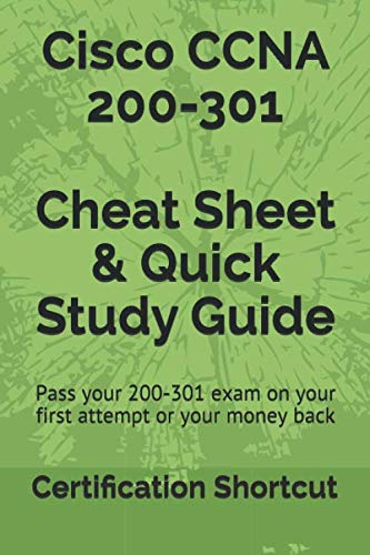 Cisco CCNA 200-301 Cheat Sheet & Quick Study Guide: Pass your 200-301 exam on your first attempt, gu