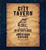 The City Tavern Cookbook: Recipes from the...