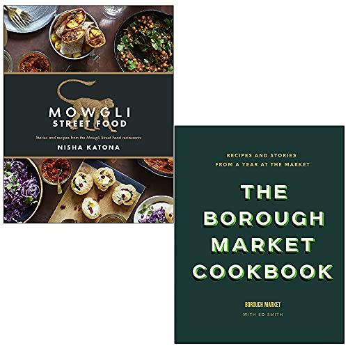 The Borough Market Cookbook By Ed Smith & Mowgli Street Food By Nisha Katona 2 Books Collection Set