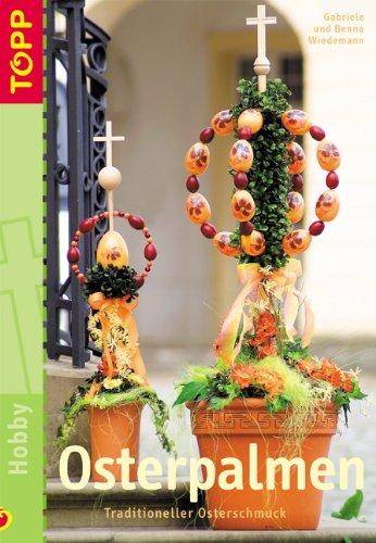 Osterpalmen: Traditioneller Osterschmuck