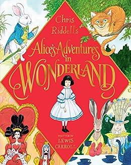 Alice's Adventures In Wonderland by [Lewis Carroll, Chris Riddell]
