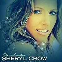 Hits & Rarities by Sheryl Crow (2007-11-12)