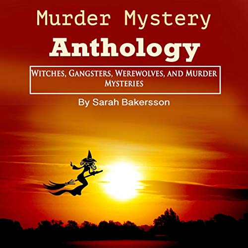 Murder Mystery Anthology Audiobook By Sarah Bakersson cover art