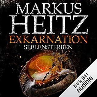 Exkarnation     Seelensterben              Autor:                                                                                                                                 Markus Heitz                               Sprecher:                                                                                                                                 Uve Teschner                      Spieldauer: 17 Std. und 32 Min.     1.449 Bewertungen     Gesamt 4,6