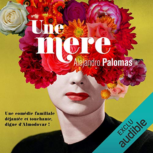 Une mère                   By:                                                                                                                                 Alejandro Palomas                               Narrated by:                                                                                                                                 Martin Amic                      Length: 8 hrs and 16 mins     Not rated yet     Overall 0.0