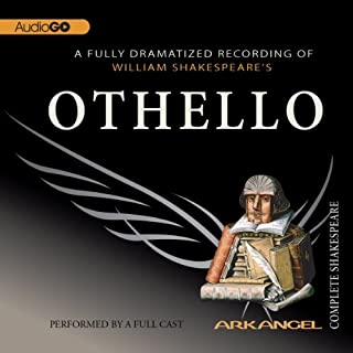 Othello     Arkangel Shakespeare              By:                                                                                                                                 William Shakespeare                               Narrated by:                                                                                                                                 Don Warrington,                                                                                        David Threlfall,                                                                                        Anne-Marie Duff,                   and others                 Length: 3 hrs and 1 min     13 ratings     Overall 4.8