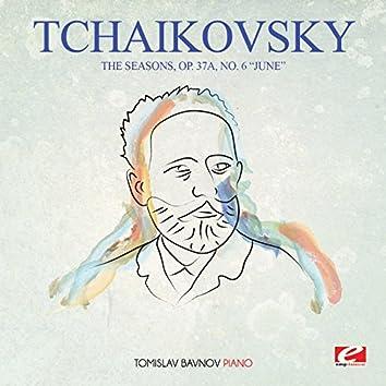 "Tchaikovsky: The Seasons, Op. 37a, No. 6 ""June"" (Digitally Remastered)"