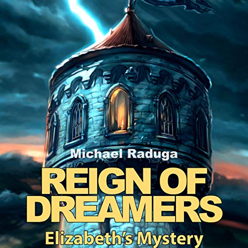 Reign of Dreamers: Elizabeth's Mystery audiobook cover art