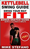 Kettlebell Swing Guide: Swing Your Way Fit (HIKF) (English Edition)