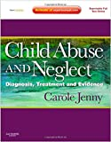 Child Abuse and Neglect: Diagnosis, Treatment and Evidence - Expert Consult: Online and Print, 1e