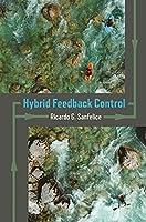 Hybrid Feedback Control (Princeton in Applied Mathematics)
