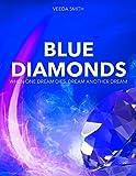 BLUE DIAMONDS: When One Dream Dies, Dream Another Dream (English Edition)