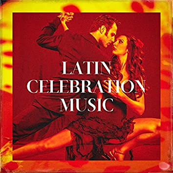 Latin Celebration Music