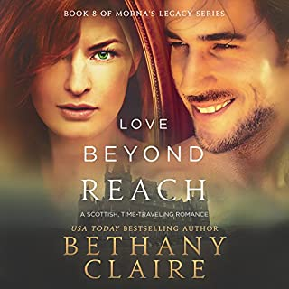 Love Beyond Reach     Morna's Legacy Series, Book 8              By:                                                                                                                                 Bethany Claire                               Narrated by:                                                                                                                                 Lily Collingwood                      Length: 6 hrs and 59 mins     180 ratings     Overall 4.8