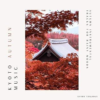 Kyoto Autumn Music: Autumn Instrumental Tracks for Rainy Moods