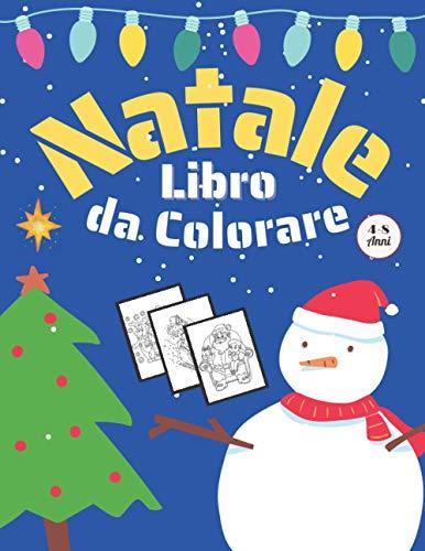 Libro Da Colorare Natale 4-8 Anni: Ottima idea regalo di Natale per bambini - Per bambini di 4-8 anni: 9-12
