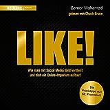 Like!: Wie man mit Social Media Geld verdient und sich