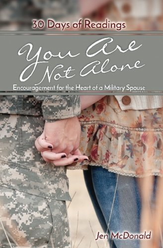 You Are Not Alone: Encouragement for the Heart of a Military Spouse