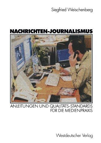 Nachrichten-Journalismus: Anleitungen und Qualitts-Standards fr die Medienpraxis (German Edition) by Siegfried Weischenberg(2013-02-11)