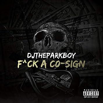 F^ck a Co-Sign