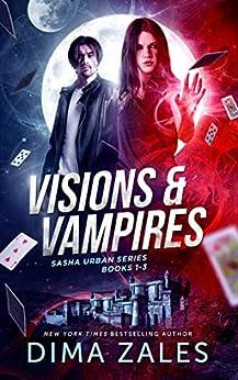 Visions & Vampires: Sasha Urban Books 1-3 by [Dima Zales, Anna Zaires]