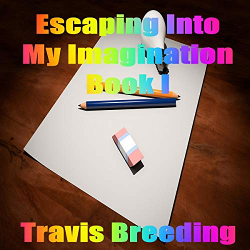 Escaping into My Imagination, Book I cover art