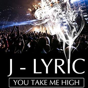 You Take Me High
