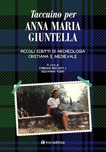 Taccuino per Anna Giuntella. Piccoli scritti di archeologia cristiana e medievale