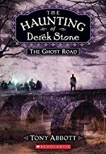 [(The Haunting of Derek Stone #4: The Ghost Road )] [Author: Tony Abbott] [Jan-2010]