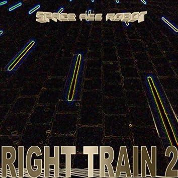 Right Train 2