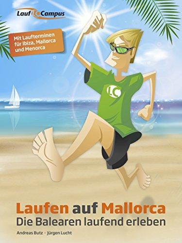 Laufen auf Mallorca: Die Balearen laufend erleben