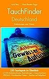 TauchFinder Deutschland: 250 Tauchspots im Überblick: 250 Tauchspots im berblick