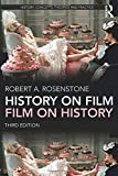 History on Film/Film on History (History: Concepts, Theories and Practice) - Robert A. Rosenstone