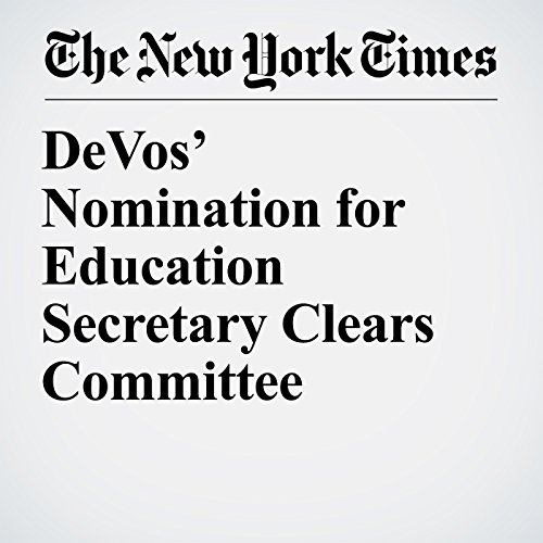 DeVos' Nomination for Education Secretary Clears Committee copertina