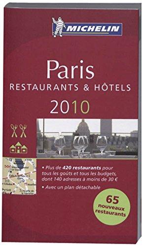 Paris 2010: Hotel- und Restaurantführer (MICHELIN Hotelführer)