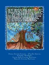 Relatos en familia o la familia y otros cuentos.: Edición ilustrada. (Spanish Edition)