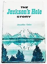 The Jackson's Hole Story
