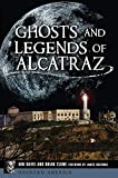 Ghosts and Legends of Alcatraz (Haunted America)