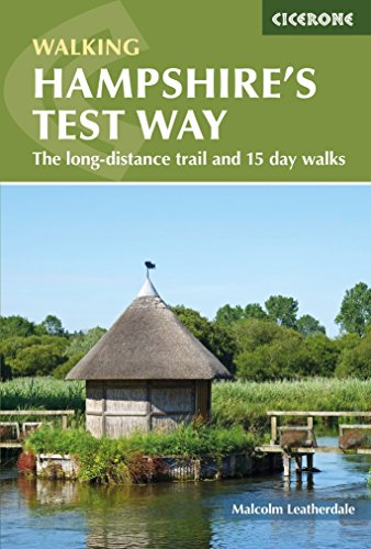 Walking Hampshire\'s Test Way: The long-distance trail and 15 day walks (British Walking) (English Edition)