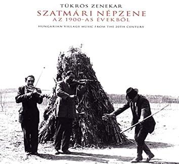Szatmári népzene az 1900-as évekből (Hungarian village music from the 20th century)