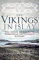 The Vikings in Islay: The Place of Names in Hebridean Settlement History