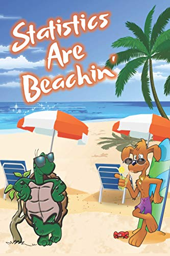 Statistics Is Beachin': Beach Sand And Sun Themed Composition Notebook Journal for Students , Teachers , Home School and More. 120 pages 6' x 9' College Ruled White Paper