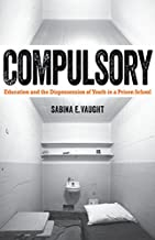 Compulsory: Education and the Dispossession of Youth in a Prison School