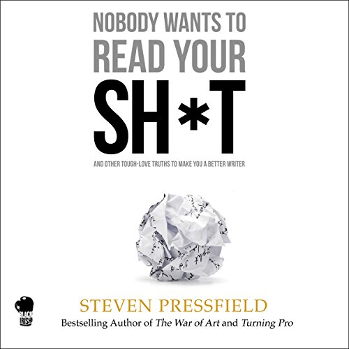 Nobody Wants to Read Your Sh*t cover art