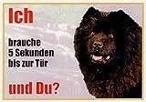 AkaPit Cartel de Advertencia Chow-Chow Negro 076 Aprox. 21 x 15 cm, Laminado, Impermeable, diseño: yo Necesito 5 Segundos hasta la Puerta y tú ? Apto para Uso en Interiores y Exteriores.